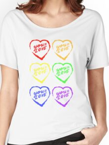YOU=LOVE RAINBOW LOVE POWER Women's Relaxed Fit T-Shirt