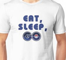 Eat, sleep, go. Unisex T-Shirt