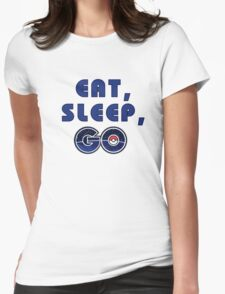 Eat, sleep, go. Womens Fitted T-Shirt