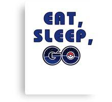 Eat, sleep, go. Canvas Print