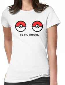 choose, go on  Womens Fitted T-Shirt