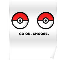 choose, go on  Poster