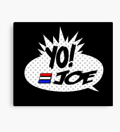 Yo Joe Raps! Canvas Print