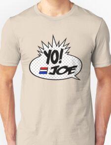 Yo Joe Raps! Unisex T-Shirt