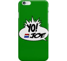 Yo Joe Raps! iPhone Case/Skin