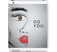 Do You. iPad Case/Skin