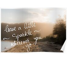 Leave A Little Sparkle wherever you Go message Poster