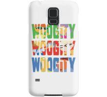 Woogity, Woogity, Woogity Samsung Galaxy Case/Skin