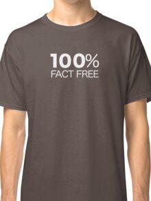 100% Fact Free Classic T-Shirt
