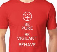 Be Pure, Be Vigilant, Behave Unisex T-Shirt