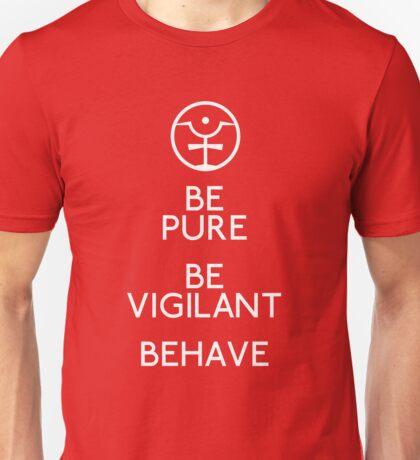 Be Pure, Be Vigilant, Behave Unisex T-Shirt