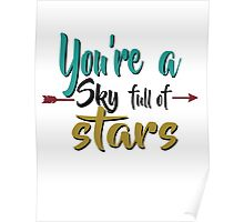 You're a Sky Full of Stars Poster