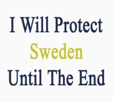 I Will Protect Sweden Until The End  by supernova23