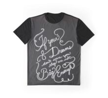 Dream Quote Graphic T-Shirt