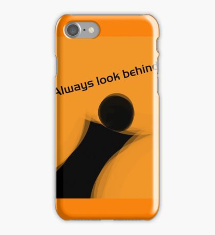 Always Look Behind iPhone Case/Skin