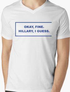 okay, fine. Hillary I guess Mens V-Neck T-Shirt