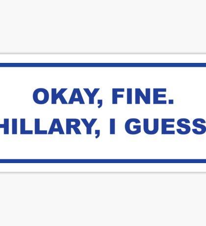 okay, fine. Hillary I guess Sticker
