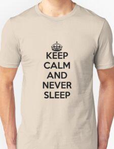 Keem calm never sleep Unisex T-Shirt