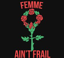 Femme ain't frail  Womens Fitted T-Shirt