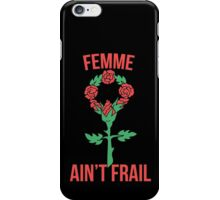 Femme ain't frail  iPhone Case/Skin