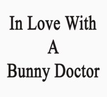 In Love With A Bunny Doctor  by supernova23