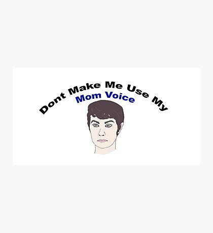 Don't Make Me Use My Mom Voice - Supernatural Photographic Print
