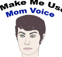 Don't Make Me Use My Mom Voice - Supernatural Sticker