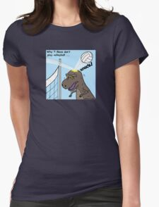 Why T-Rex does not like volleyball Womens Fitted T-Shirt