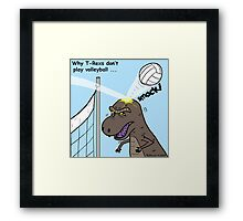 Why T-Rex does not like volleyball Framed Print