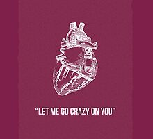 Crazy on You by HalamoDesigns