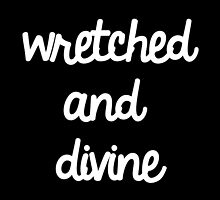 Wretched & Divine by Abigail-Devon Sawyer-Parker