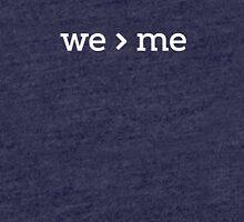 we > me  Tri-blend T-Shirt