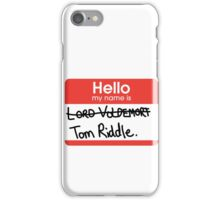 Hello, my name is Tom Riddle iPhone Case/Skin