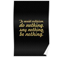 """To avoid criticism... """"Elbert Hubbard """" Inspirational Quote Poster"""