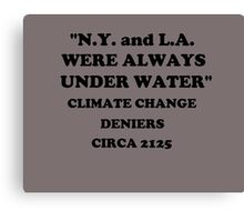 """""""N.Y. and L.A. Were Always Under Water""""  Canvas Print"""