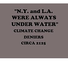 """""""N.Y. and L.A. Were Always Under Water""""  Photographic Print"""