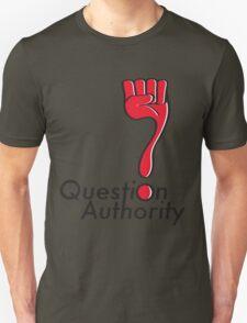 Question Authority Fist Unisex T-Shirt