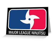 Major league Ninjitsu  Greeting Card