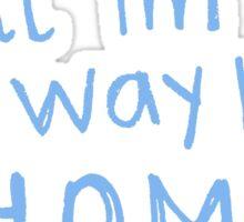 omw back home blue Sticker