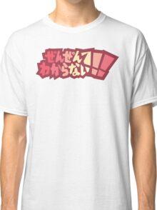 Zen Zen Wakaranai!!! Classic T-Shirt