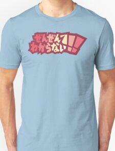 Zen Zen Wakaranai!!! Unisex T-Shirt