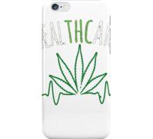 Cannabis T-shirt - Health Care  iPhone Case/Skin