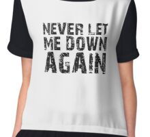 NEVER LET ME DOWN AGAIN Chiffon Top