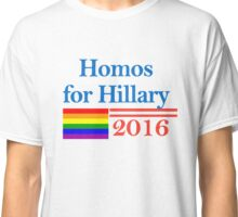 Hillary for Homos Classic T-Shirt