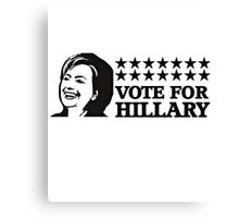Hillary Clinton T-shirt - Vote for Hillary   Canvas Print