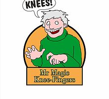 Mr Magic Knee-Fingers! by Smallbrainfield