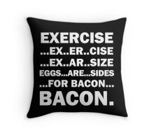 Exercise Eggs Are Sides For Bacon funny shirt Throw Pillow