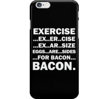 Exercise Eggs Are Sides For Bacon funny shirt iPhone Case/Skin