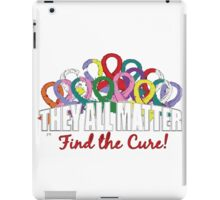 Cancer T-shirt - They All Matter  iPad Case/Skin