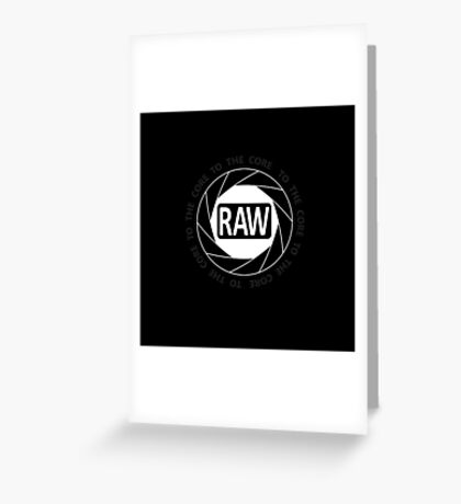 RAW To The Core! Greeting Card